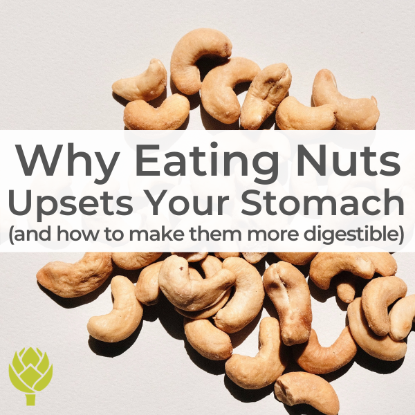 Why Eating Nuts Upsets Your Stomach How to make nuts more digestible