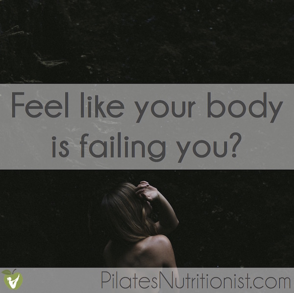 feel like your body is failing you