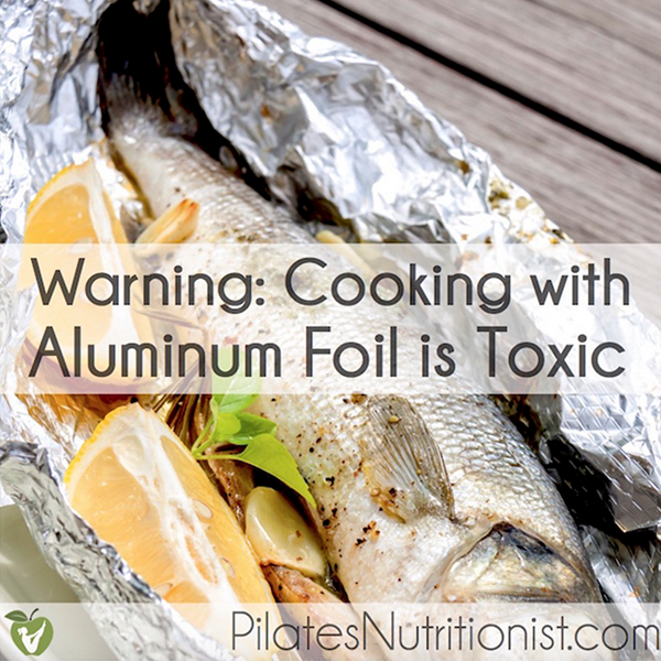 Cooking with Aluminum Foil is Toxic