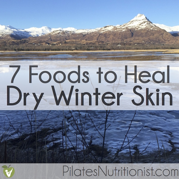 7 Foods to Heal Dry Winter Skin