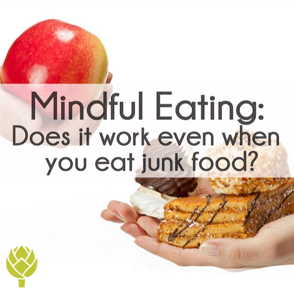 Mindful Eating Does it work even when you eat junk food