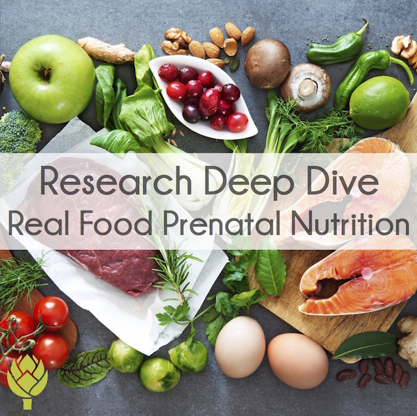 Deep Dive into Real Food Prenatal Nutrition