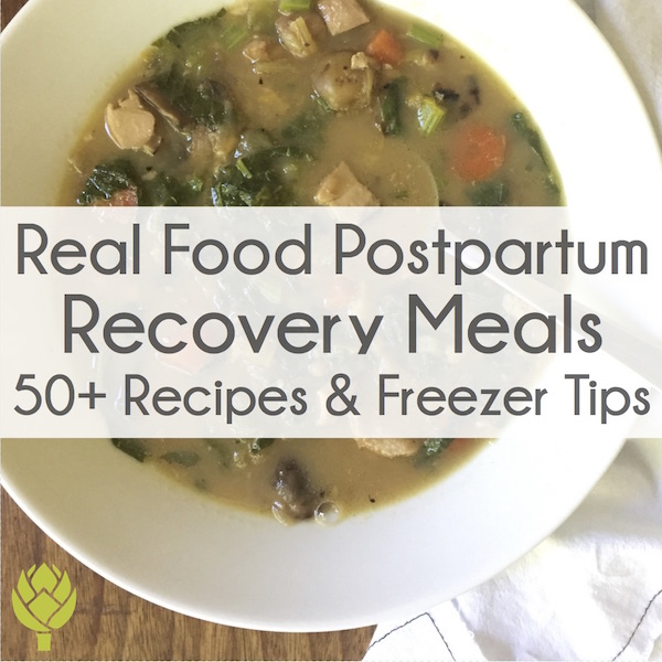 Real Food Postpartum Recovery Meals